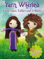 Yarn Whirled: Fairy Tales, Fables and Folklore