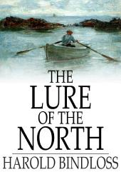 The Lure of the North: Or, Agatha's Fortune