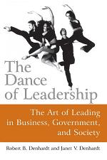 The Dance of Leadership: The Art of Leading in Business, Government, and Society