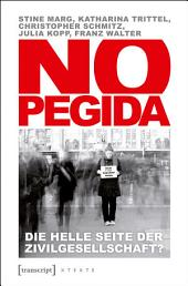 NoPegida: Die helle Seite der Zivilgesellschaft?
