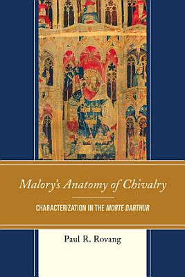 Malory s Anatomy of Chivalry PDF