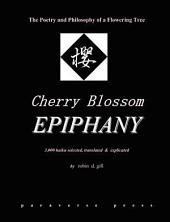 Cherry Blossom Epiphany: The Poetry and Philosophy of a Flowering Tree