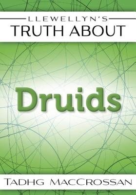 Llewellyns Truth About The Druids