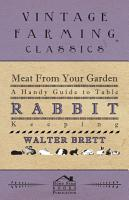 Meat From Your Garden   A Handy Guide To Table Rabbit Keeping PDF
