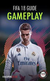 FIFA 18 Gameplay Guide: FIFA 18 Tips and Tricks