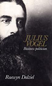 Julius Vogel: Business Politician