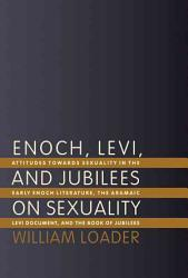 Enoch Levi And Jubilees On Sexuality Book PDF