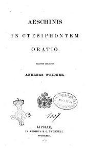 Aeschinis in Ctesiphontem oratio recensuit explicavit Andreas Weidner