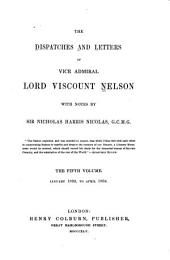 The Dispatches and Letters of Vice Admiral Lord Viscount Nelson: With Notes, Volume 5