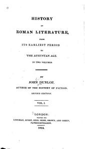History of Roman Literature . .: From its̓ earliest period to the Augustan age (2nd. ed., 1824)