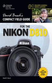 David Busch's Compact Field Guide for the Nikon D810: Part 810