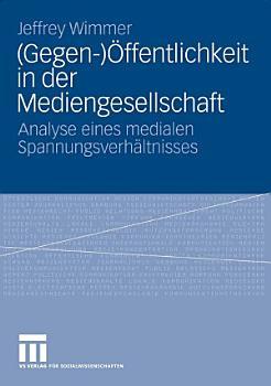 Gegen    ffentlichkeit in der Mediengesellschaft PDF