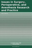 Issues in Surgery  Perioperative  and Anesthesia Research and Practice  2011 Edition PDF