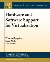 Hardware and Software Support for Virtualization