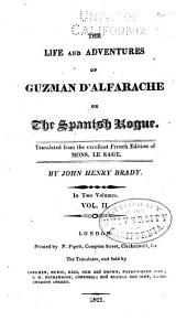 The life and adventures of Guzman d'Alfarache; or, The Spanish rogue: Volume 2