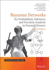 Bayesian Networks for Probabilistic Inference and Decision Analysis in Forensic Science: Edition 2