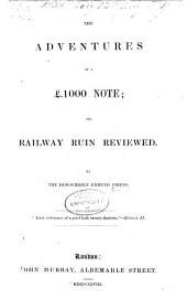 The Adventures of a £. 1000 Note; Or, Railway Ruin Reviewed
