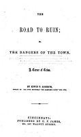 The Road to Ruin  Or the Dangers of the Town PDF