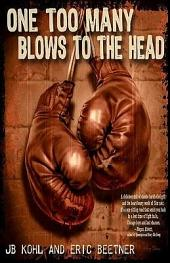 One Too Many Blows to the Head