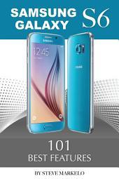 Samsung Galaxy S6: 101 Best Features