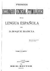Primer diccionario general etimológico de la lengua española: Volumen 4