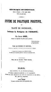 Système de politique positive: Appendice général, contenant tous les opuscules primitifs de l'auteur sur la philosophie sociale