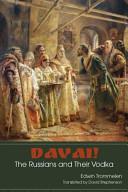 Davai  the Russians and Their Vodka PDF