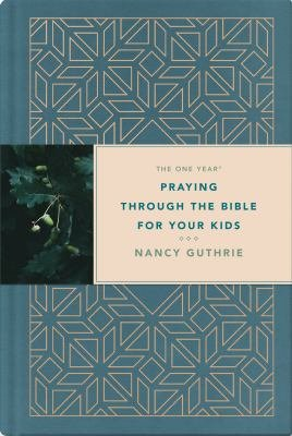 The One Year Praying Through the Bible for Your Kids PDF