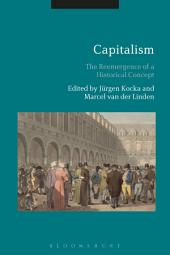 Capitalism: The Reemergence of a Historical Concept