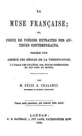 Muse française; ou, Choix de poésies, extr. des auteurs contemporains, par F.G. Chalamel