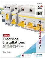 The City & Guilds Textbook: Book 1 Electrical Installations for the Level 3 Apprenticeship (5357), Level 2 Technical Certificate (8202) & Level 2 Diploma (2365)