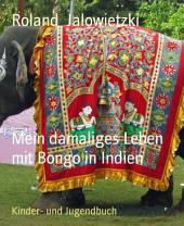 Mein damaliges Leben mit Bongo in Indien: ... und mein Entschweben aus dem Dschungel