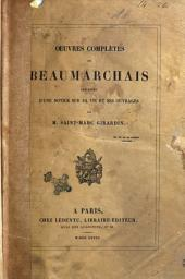 Oeuvres completes de Beaumarchais precedées d'une notice sur sa vie et ses ouvrages par m. Saint-Marc Girardin