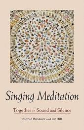 Singing Meditation: Together in Sound and Silence