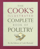 The Cook S Illustrated Complete Book Of Poultry Book PDF