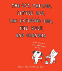 The Cat  the Dog  Little Red  the Exploding Eggs  the Wolf  and Grandma