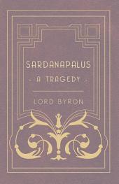 Sardanapalus - A Tragedy