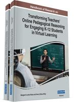 Handbook of Research on Transforming Teachers    Online Pedagogical Reasoning for Engaging K 12 Students in Virtual Learning PDF