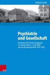 Psychiatrie und Gesellschaft: Psychiatrische Einweisungspraxis im »Dritten Reich«, in der DDR und der Bundesrepublik 1941–1963