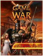 Game of War Fire Age Game Pc, Hacks, Gold, Wiki Download Guide Unofficial