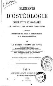 Éléments d'ostéologie descriptive et comparée de l'homme et des animaux domestiques...