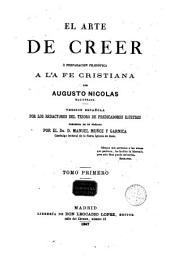 El Arte de Creer ó preparación fílosófíca a la Fe cristiana, 1