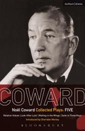 Coward Plays: 5: Relative Values; Look After Lulu; Waiting in the Wings; Suite in Three Keys