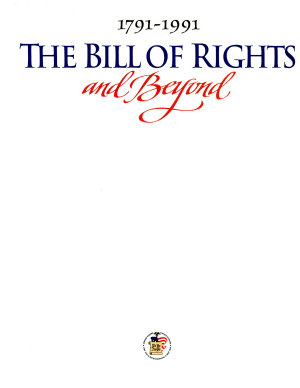 The Bill of Rights and Beyond  1791 1991 PDF