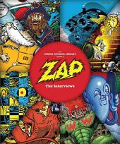 The Comics Journal Library: Zap — The Interviews