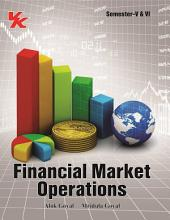Financial Market Operations: for B.Com-III Semester-V and VI