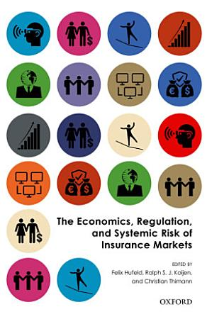 The Economics  Regulation  and Systemic Risk of Insurance Markets PDF