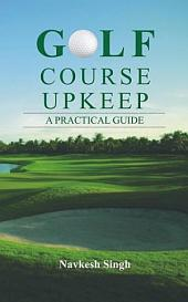 Golf Course Upkeep: A Practical Guide