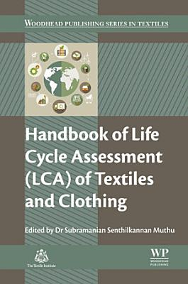 Handbook of Life Cycle Assessment  LCA  of Textiles and Clothing PDF
