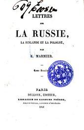 Lettres sur la Russie, la Finlande et la Pologne: Volume2